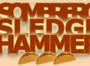 Sombrero Sledge Hammer