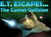 E.T. Escapes... The Comet Collision