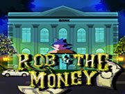 Rob The Money  2